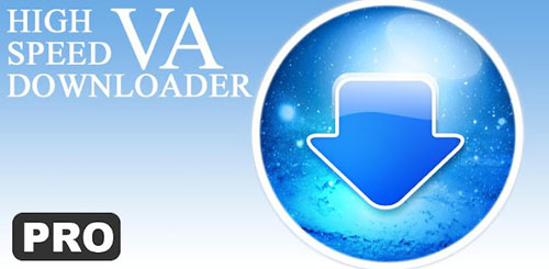 VA High Speed Downloader Pro v1.0