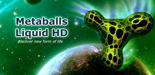 Metaballs Liquid HD v3.7.4 build 35