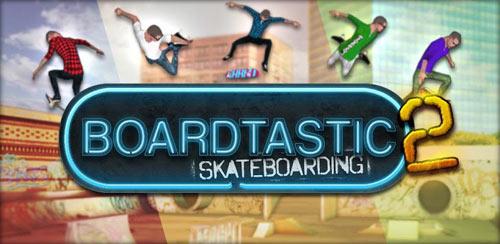 Boardtastic Skateboarding 2 v3.0.4