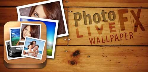 Photo FX Live Wallpaper FULL v3.2.5