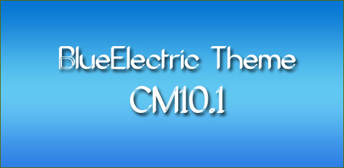BlueElectric Theme CM10.1 AOKP v0.1