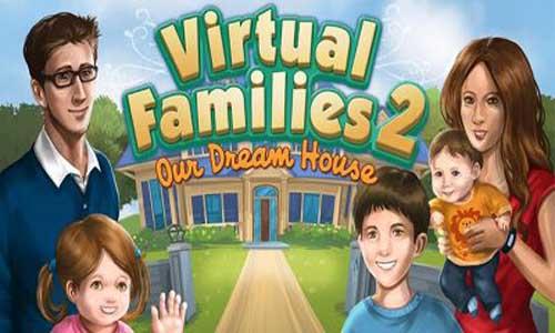 Virtual Families 2:Our Dream House v1.3.0.1