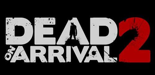 Dead on Arrival 2 v1.0.0 + data