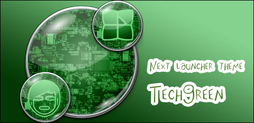 Next launcher theme TechGreen v1.0