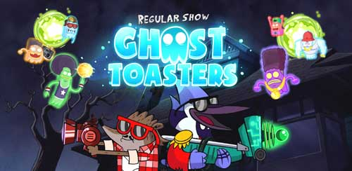 Ghost Toasters – Regular Show v1.0 + data