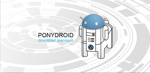 Ponydroid Download Manager v1.4.1