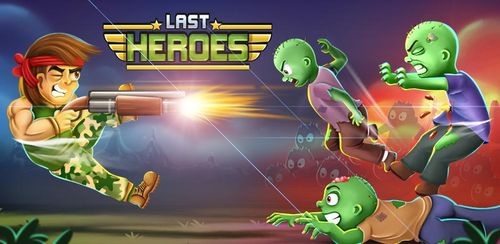 Last Heroes – Zombie Survival Shooter Game v1.3.8