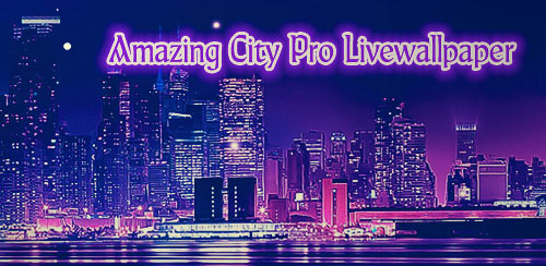 Amazing City Pro Livewallpaper v3.8.0