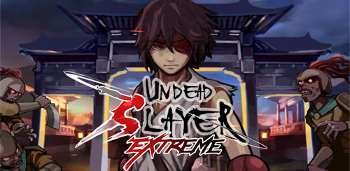 Undead Slayer Extreme SEA v1.0.0
