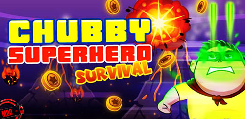 Chubby Superhero: Survival v1.0