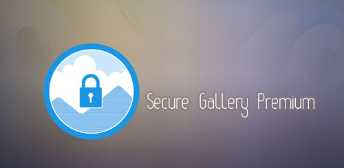 Secure Gallery Premium (Pic/Video Lock) v3.2.3
