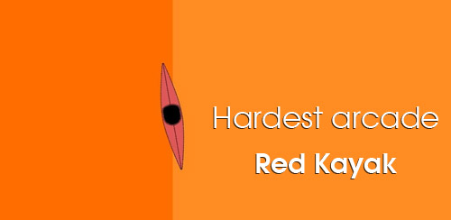 Hardest arcade — Red Kayak v1.0