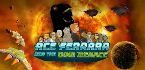 Ace Ferrara & The Dino Menace v1.0 + data