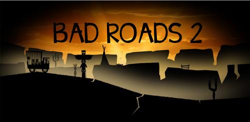 بازی اتومبیل رانی Bad Roads 2 1.13,اندروید