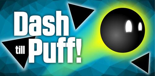 دانلود بازی فانتزی اشکال هندسی اندروید Dash Till Puff! 1.1