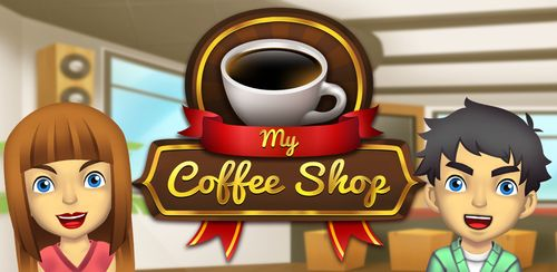 My Coffee Shop – Coffeehouse Management Game v1.0.26