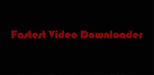 Fastest Video Downloader v1.4.6