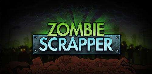 Zombie-Scrapper