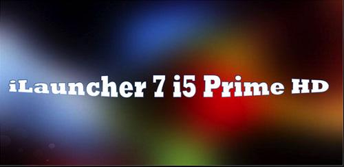 ilauncher 7 i5 prime HD v1.0