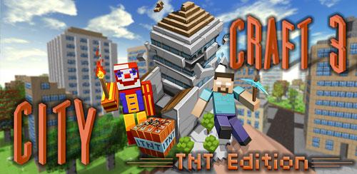 City Craft 3: TNT Edition v1.0.3