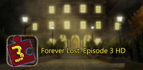 دانلود بازی ماجراجویانه گمشدگان ابدی Forever Lost: Episode 3 HD برای اندروید