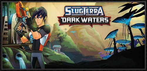 Slugterra: Dark Waters v1.0.5 + data