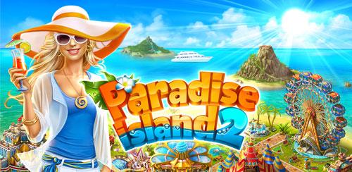 دانلود بازی Paradise Island 2 v3.3.6 برای اندروید(جزیره بهشت)