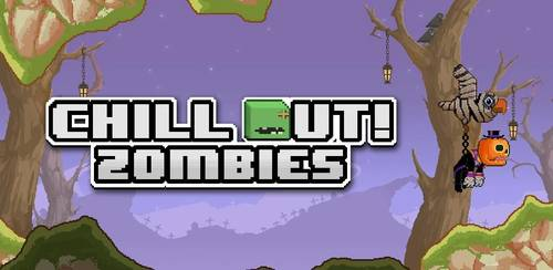 Chill Out! Zombies v1.33