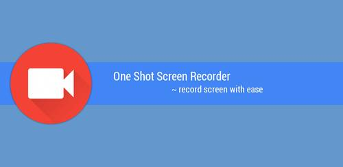 One Shot screen recorder (PRO) v1.2.10
