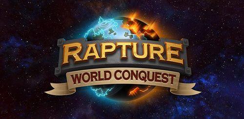 Rapture – World Conquest v1.1.6