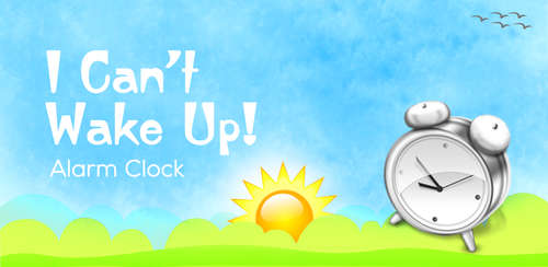 I Can't Wake Up! Alarm Clock v3.2.1