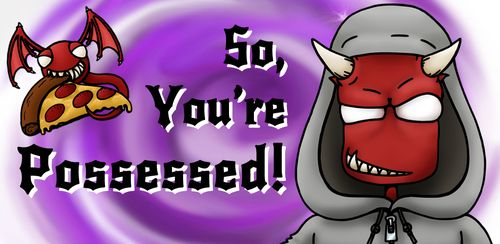 So, You're Possessed! v1.0.5