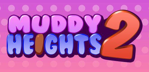 Muddy Heights 2 v1.0.1