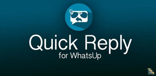 Quick Reply for WhatsUp v2.2.1