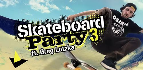 Skateboard Party 3 Greg Lutzka v1.5 + data