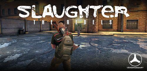 Slaughter 3: The Rebels v1.4 + data