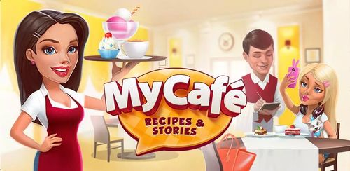 My Cafe: Recipes & Stories – World Cooking Game v2018.8.4 + data
