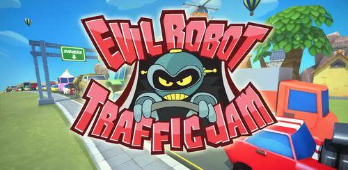 Evil Robot Traffic Jam v1.0.14