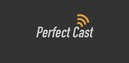 Perfect Cast IPTV v1.1.18