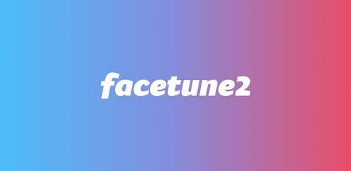 Facetune2 – Selfie Photo Editor v2.2.2.2-free