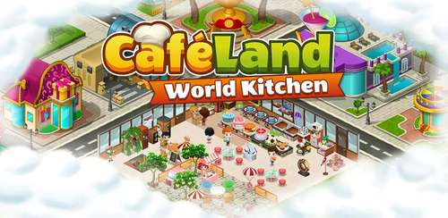 Cafeland – World Kitchen v1.7.0