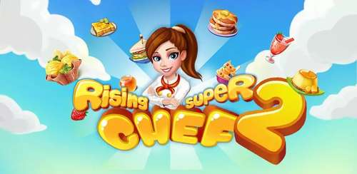 Rising Super Chef 2 v2.6.0 + data