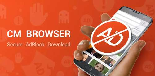 CM Browser – Adblock , Fast Download , Privacy v5.21.07