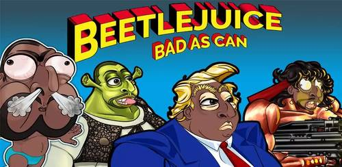 Beetlejuice – Bad as Can v5 + data
