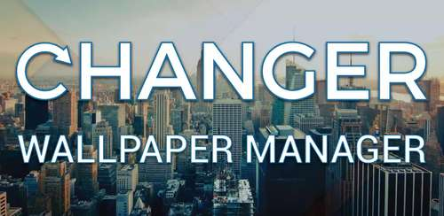 Changer – Wallpaper Manager v1.8.2.2