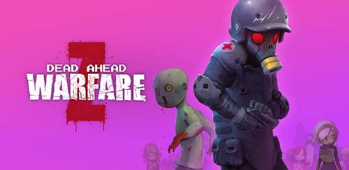 Dead Ahead: Zombie Warfare v2.1.2