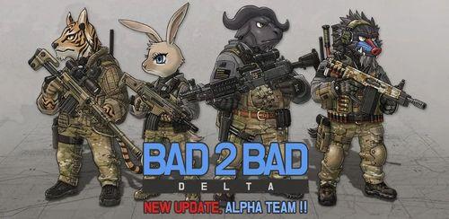 BAD 2 BAD: DELTA v1.2.7
