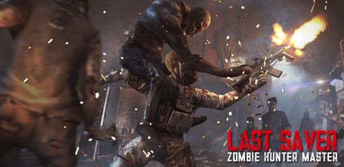 Last Saver: Zombie Hunter Master v12.1.0