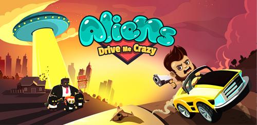 Aliens Drive Me Crazy v3.0.9