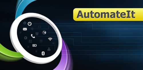 AutomateIt Pro – Automate tasks on your Android v4.0.241